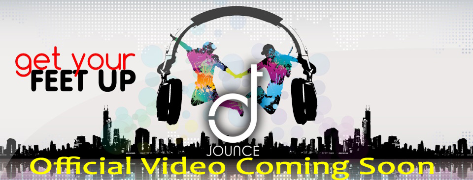 "DJ Jounce ""Get Your Feet Up"" video coming soon"