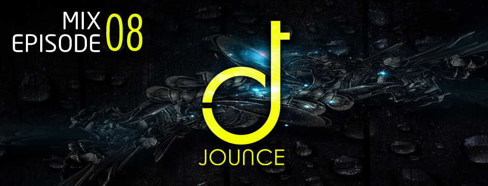 DJ JOUNCE MIX EPISODE 8