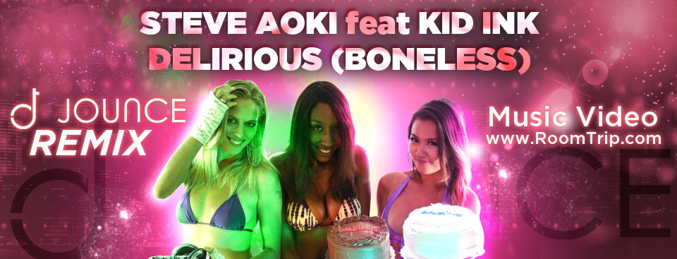 Steve Aoki Featuring Kid Ink= Delirious (DJ Jounce Remix)